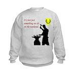 Not just Blacksmithing Kids Sweatshirt