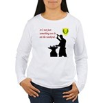 Not just Blacksmithing Women's Long Sleeve T-Shirt
