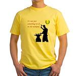 Not just Blacksmithing Yellow T-Shirt