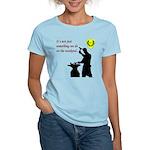 Not just Blacksmithing Women's Light T-Shirt