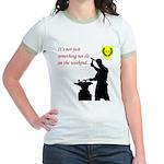 Not just Blacksmithing Jr. Ringer T-Shirt