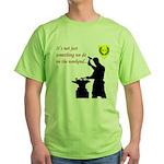 Not just Blacksmithing Green T-Shirt