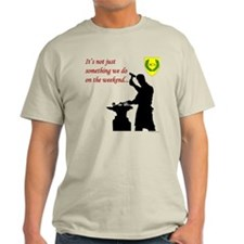 Not just Blacksmithing Light T-Shirt