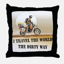 I travel the world the dirty Throw Pillow