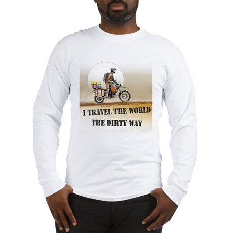 I travel the world the dirty Long Sleeve T-Shirt