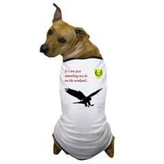 Not Just Falconry Dog T-Shirt