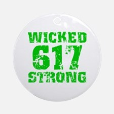 Wicked 617 Strong Round Ornament