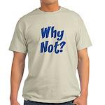 Why Not? Light T-Shirt