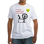 Not just Fiber Arts Fitted T-Shirt
