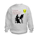 Not Just Scribal Arts Kids Sweatshirt