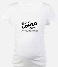 GONZO thing, you wouldn't unders Shirt