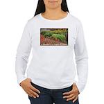 Garden is a work of heart Women's Long Sleeve T-Sh