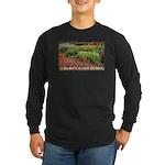 Garden is a work of heart Long Sleeve Dark T-Shirt