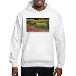 Garden is a work of heart Hooded Sweatshirt