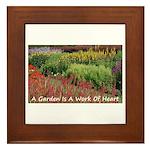 Garden is a work of heart Framed Tile