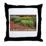 Garden is a work of heart Throw Pillow