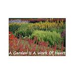 Garden is a work of heart Rectangle Magnet