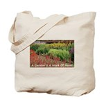 Garden is a work of heart Tote Bag