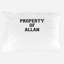 Property of ALLAN Pillow Case