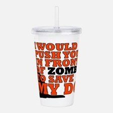 I would push you in fr Acrylic Double-wall Tumbler