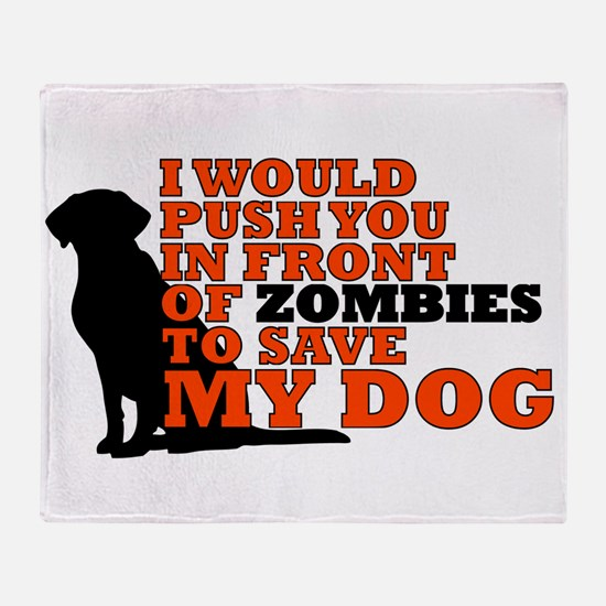 I would push you in front zombies to Throw Blanket