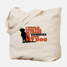 I would push you in front zombies to save Tote Bag