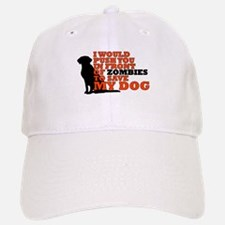I would push you in front zombies to save my d Baseball Baseball Cap