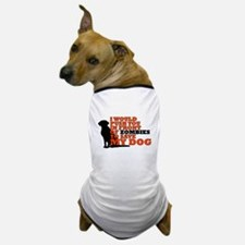 I would push you in front zombies to s Dog T-Shirt
