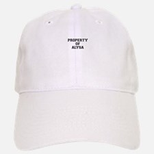 Property of ALYSA Baseball Baseball Cap