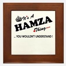 HAMZA thing, you wouldn't understand Framed Tile
