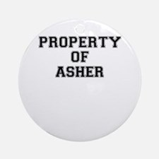 Property of ASHER Round Ornament