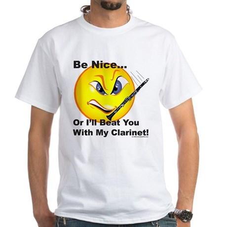 Be Nice or I'll Beat You Wtih White T-Shirt