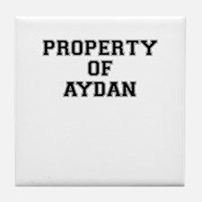 Property of AYDAN Tile Coaster