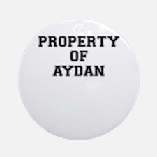 Property of AYDAN Round Ornament