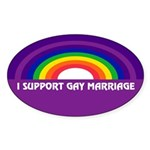 l SUPPORT GAY MARRIAGE Oval Sticker