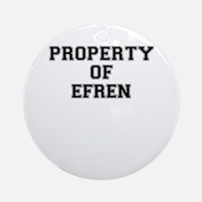 Property of EFREN Round Ornament