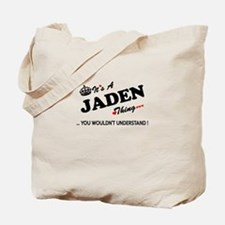 JADEN thing, you wouldn't understand Tote Bag