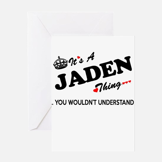 JADEN thing, you wouldn't understan Greeting Cards