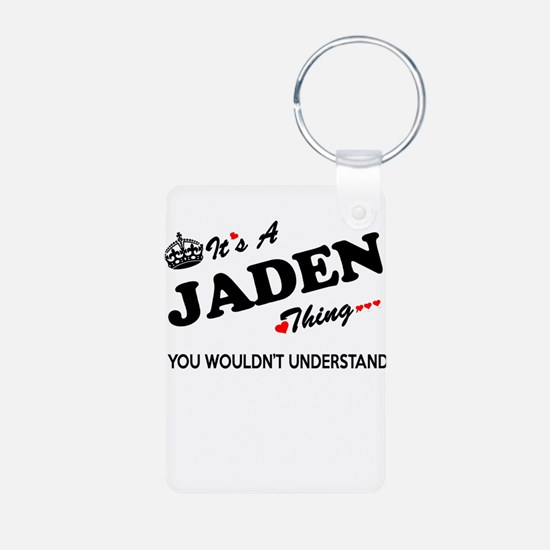 JADEN thing, you wouldn't understand Keychains