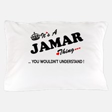 JAMAR thing, you wouldn't understand Pillow Case