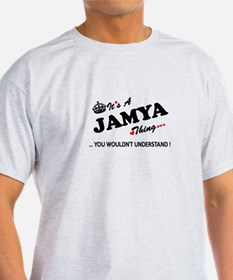 JAMYA thing, you wouldn't understand T-Shirt