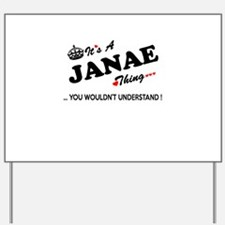 JANAE thing, you wouldn't understand Yard Sign