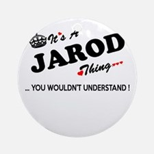 JAROD thing, you wouldn't understan Round Ornament