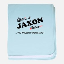 JAXON thing, you wouldn't understand baby blanket