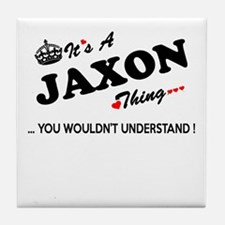 JAXON thing, you wouldn't understand Tile Coaster