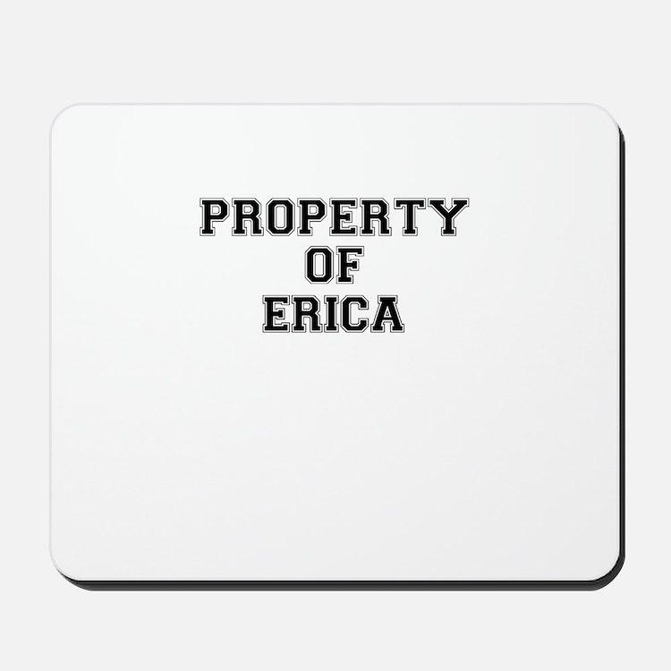 Property of ERICA Mousepad