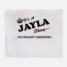 JAYLA thing, you wouldn't understand Throw Blanket