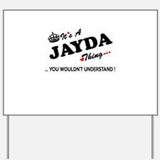 JAYDA thing, you wouldn't understand Yard Sign