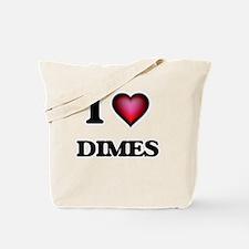 I love Dimes Tote Bag