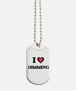 I love Dimming Dog Tags